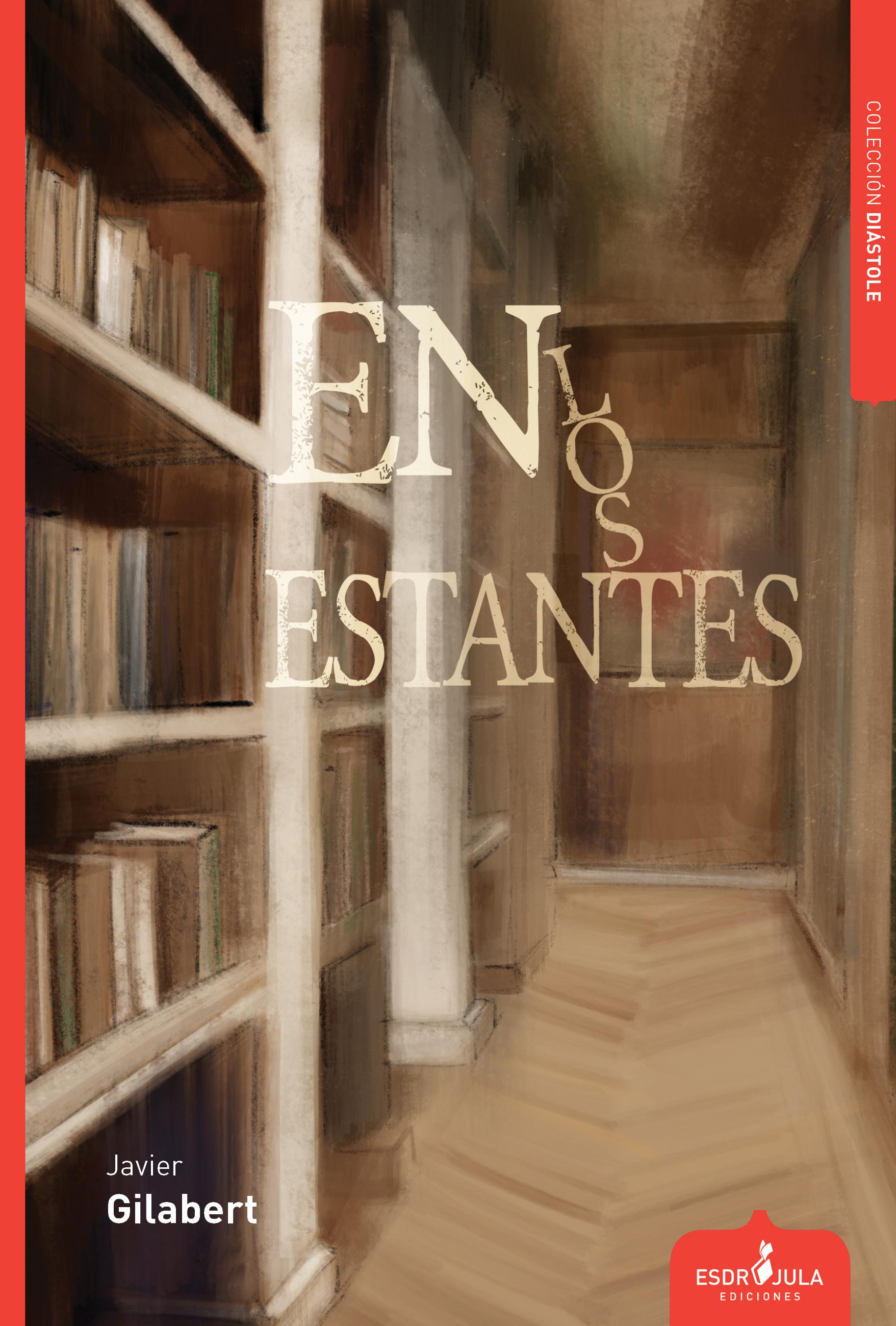 En los estantes (Esdrújula Ediciones, 2019)